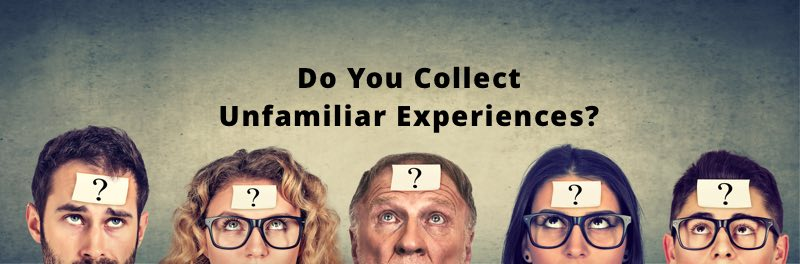 Collecting Unfamiliar Experiences