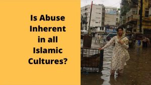 Inherent Abuse in Islamic Cultures